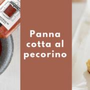 Panna cotta al pecorino ricetta
